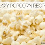 Do Your Grandchildren Have the Munchies?  Give Them Popcorn!