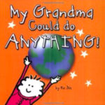Grandma Could Do Anything