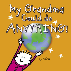 Read the book My Grandma Could Do Anything with your grandkids.