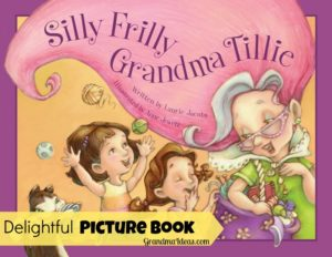 Silly Frilly Grandma Tillie - a wonderful picture book for kids!