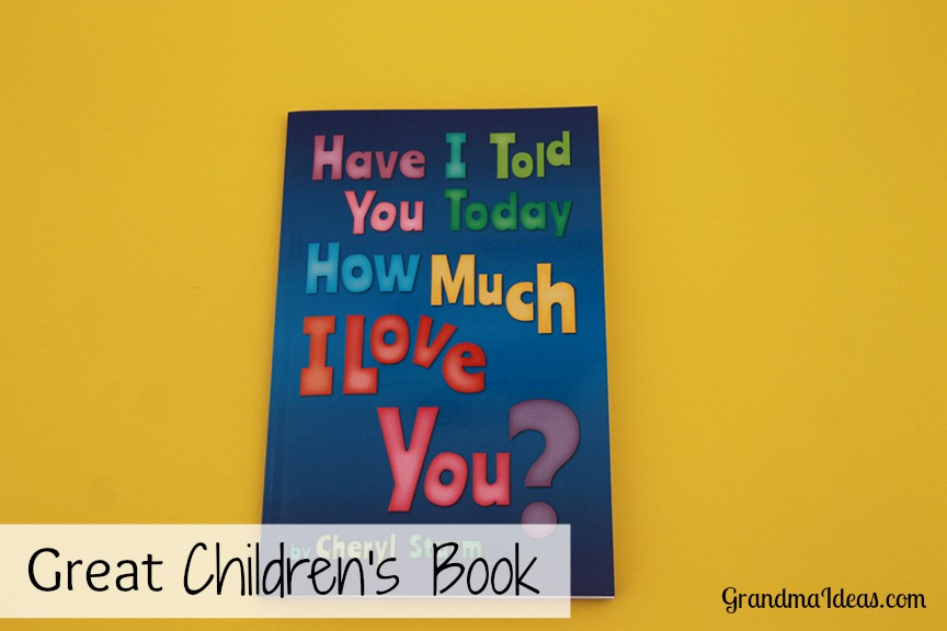 Have I Told You Today How Much I Love You? GrandmaIdeas.com