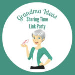 Grandma Ideas Link Party 2