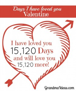 Grandma Ideas: Give your Valentine a card that tells how many days you have love him.