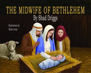 The Midwife of Bethlehem by Shad Driggs would be a nice addition to your Christmas book collection. This would be a great book to read to your children during the Christmas holiday season.