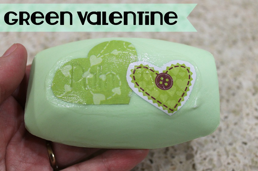 Make a green Valentine (green hearts Mod Podged onto a green bar of soap) in symbolic support of protecting the world for generations to come against damaging the climate.