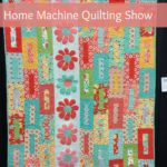 Home Machine Quilting and Sewing Show