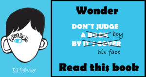 Wonder by R. J. Palacio is a must read book! It teaches not to judge others by how they look.