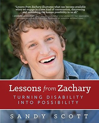 Sandy Scott's book Lessons from Zachary shows that families who have children with severe disabilities can find joy and happiness in their lives.