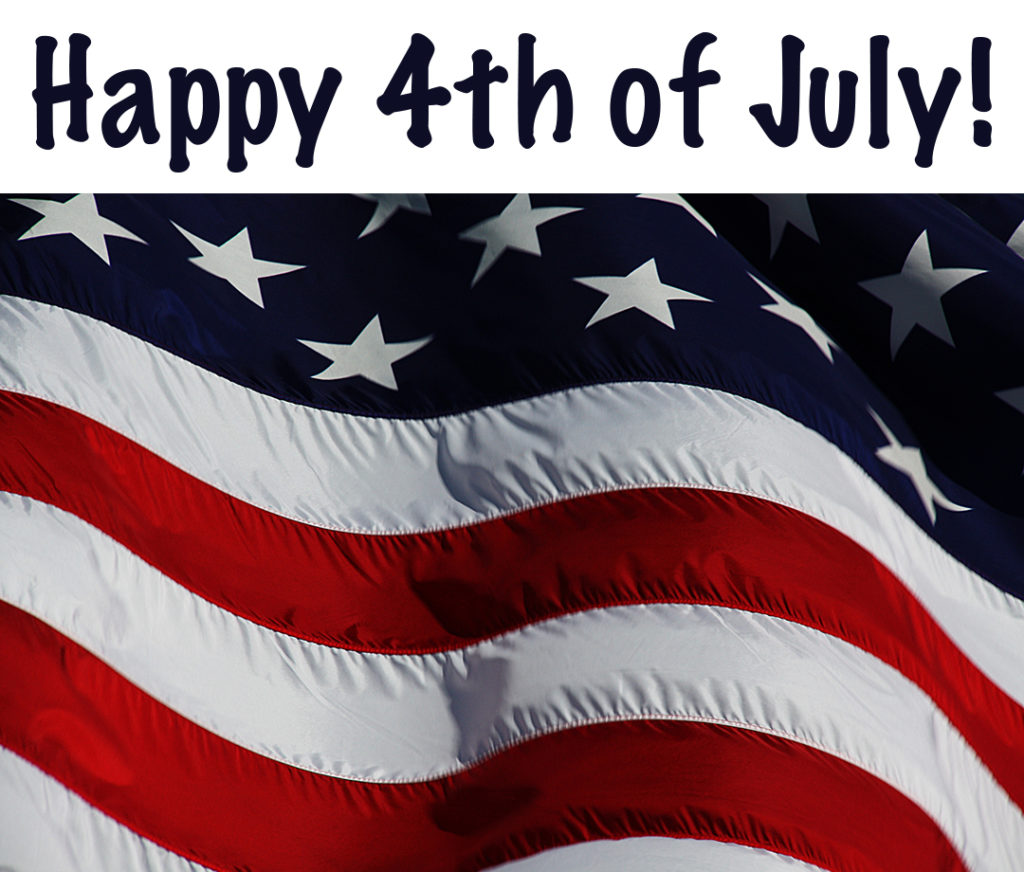 Have a happy and safe 4th of July