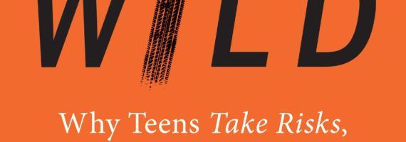 Born To Be Wild: Why Teens Take Risks, and How We Can Help Keep Them Safe by Jess P. Shatkin is an interesting book that helps parents understand why their teen children take risks.