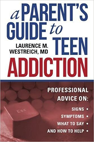 A Parent's Guide to Teen Addiction by Laurence Westreich is a great resource for parents.