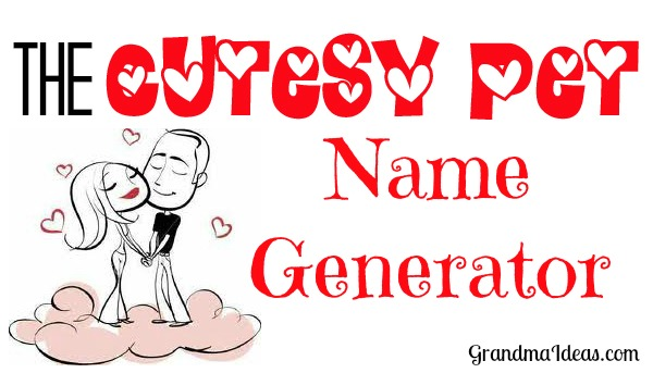 cutesy pet name generator Archives - Grandma Ideas