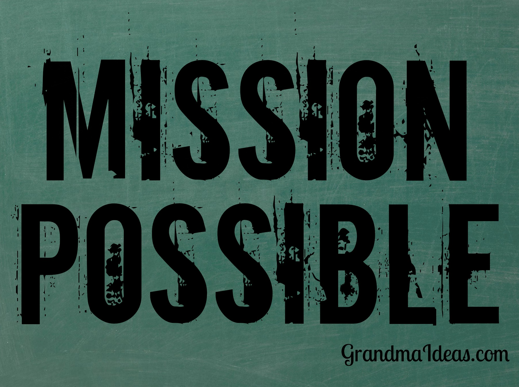 Mission Possible Grandma Ideas